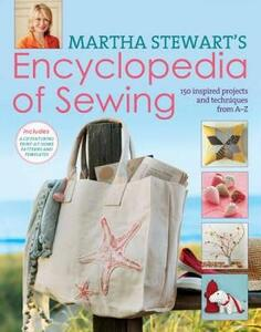 Martha Stewart's Encyclopedia of Sewing and Fabric Crafts: 150 Inspired Sewing Projects from A-Z - Martha Stewart - cover