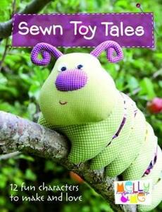 Sewn Toy Tales: 12 Fun Characters to Make and Love - Melly & Me - cover