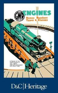 G.W.R. Engines: Names, Numbers, Types and Classes - W. G. Chapman - cover