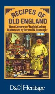 Recipes of Old England: Three Centuries of English Cooking - cover
