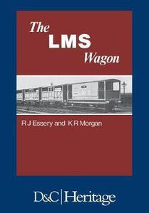 London, Midland and Scottish Railway Wagon - R. J. Essery,K. R. Morgan - cover