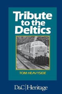 Tribute to the Deltics - Tom Heavyside - cover