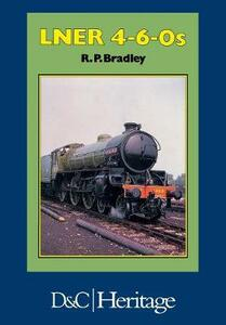 London and North Eastern Railway 4-6-0's - Rodger P. Bradley - cover