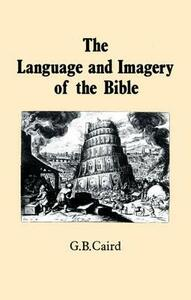 Language and Imagery of the Bible - G.B. Caird - cover