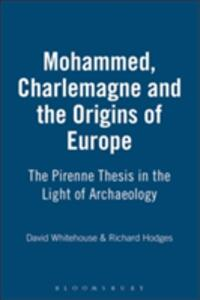 Muhammad, Charlemagne and the Origins of Europe - Richard Hodges,David Whitehouse - cover