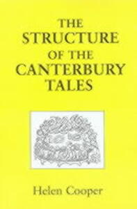 "Structure of the ""Canterbury Tales"" - Helen Cooper - cover"