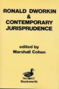 Ronald Dworkin and Contemporary Jurisprudence - cover