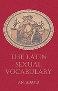 Latin Sexual Vocabulary - J. N. Adams - cover