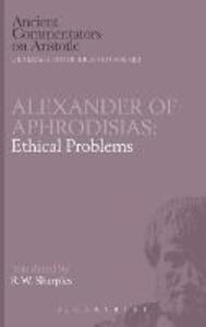Ethical Problems - of Aphrodisias Alexander,Aphrodisias, Alexander of - cover