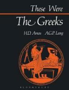 These Were the Greeks - H.D. Amos,A.G.P. Lang - cover
