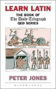 "Learn Latin: The Book of the ""Daily Telegraph"" Q.E.D.Series - Peter Jones - cover"