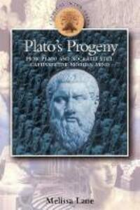 Plato's Progeny: How Plato and Socrates Still Captivate the Modern Mind - Melissa Lane - cover