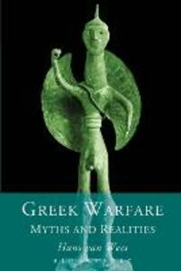 Greek Warfare: Myth and Realities - Hans van Wees - cover