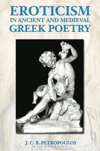 Eroticism in Ancient and Medieval Greek Poetry - John Petropoulos - cover
