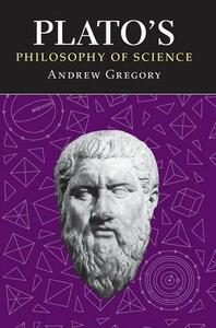 Plato's Philosophy of Science - Andrew Gregory - cover