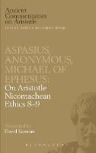 "Michael of Ephesus/Aspasius/Anonymus: On Aristotle ""Nicomachean"" - cover"