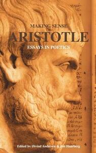 Making Sense of Aristotle: Essays in Poetics - cover