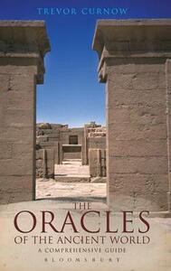 The Oracles of the Ancient World: A Complete Guide - Trevor Curnow - cover