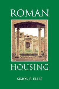 Roman Housing - Simon P. Ellis - cover