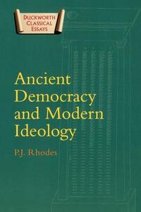 Ancient Democracy and Modern Ideology - P. J. Rhodes - cover