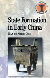 State Formation in Early China - Li Liu,Xingcan Chen - cover