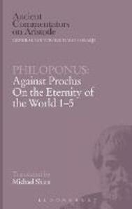 "Against Proclus ""On the Eternity of the World 1-5"" - John Philoponus - cover"