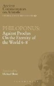 "Against Proclus ""On the Eternity of the World 6-8"" - John Philoponus - cover"