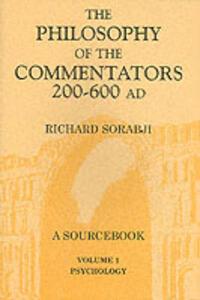 The Philosophy of the Commentators, 200-600 AD - Richard Sorabji - cover