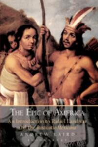 The Epic of America: An Introduction to Rafael Landivar and the Rusticatio Mexicana - Andrew Laird - cover