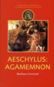 Aeschylus: Agamemnon - Barbara Goward - cover