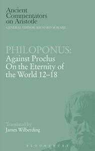 "Philoponus ""Against Proclus on the Eternity of the World 2-18"" - James Wilberding - cover"