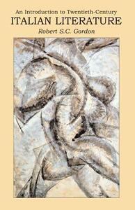 Introduction to Twentieth Century Italian Literature: A Difficult Modernity - Robert Gordon - cover