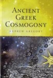 Ancient Greek Cosmogony - Andrew Gregory - cover