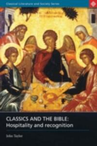 Classics and the Bible: Hospitality and Recognition - John Taylor - cover