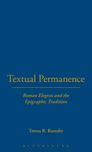 Textual Permanence: Roman Elegists and Epigraphic Tradition - Teresa R. Ramsby - cover