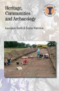 Heritage, Communities and Archaeology - Laurajane Smith,Emma Waterton - cover