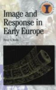 Image and Response in Early Europe - Peter S. Wells - cover