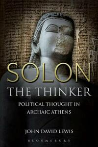 Solon the Thinker: Political Thought in Archaic Athens - John David Lewis - cover