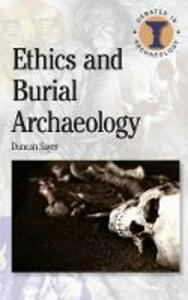Ethics and Burial Archaeology - Duncan Sayer - cover
