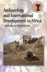 Archaeology and International Development in Africa - Colin Breen,Daniel T. Rhodes - cover