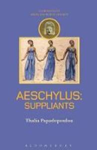 Aeschylus: Suppliants - Thalia Papadopoulou - cover