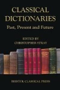 Classical Dictionaries: Past, Present and Future - cover
