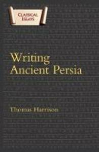 Writing Ancient Persia - Thomas Harrison - cover