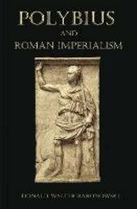 Polybius and Roman Imperialism - Donald Walter Baronowski - cover