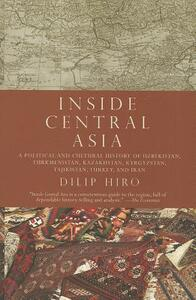 Inside Central Asia - Dilip Hiro - cover