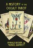 Libro in inglese The History of the Occult Tarot Ronald Decker Michael Dummett