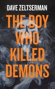 The Boy Who Killed Demons - Dave Zeltserman - cover