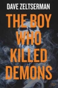 The Boy Who Killed Demons - Dave Zeltserman - cover