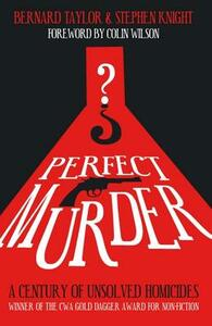 Perfect Murder: A Century of Unsolved Homicides - Bernard Taylor,Stephen Knight - cover