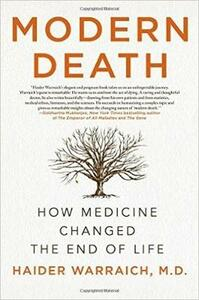 Modern Death: How Medicine Changed The End of Life - Haider Warraich - cover